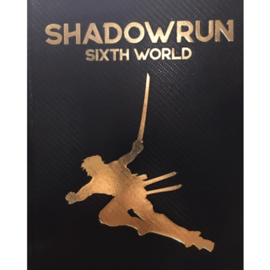 Shadowrun Sixth World Edition